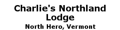 Charlie's Northland Lodge | North Hero, VT