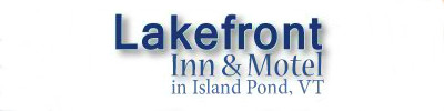 Lakefront Inn & Motel | Island Pond, VT