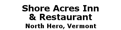 Shore Acres Inn & Restaurant | North Hero, VT