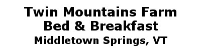 Twin Mountain Farm Bed and Breakfast | Middletown Springs, VT