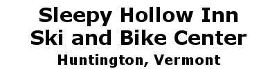 Sleepy Hollow Inn, Ski and Bike Center | Huntington, VT