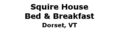Squire House Bed & Breakfast | Dorset, VT