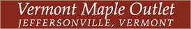 Vermont Maple Outlet  | Jeffersonville, VT