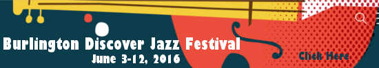 Burlington Discover Hazz Festival | June 3-12, 2016