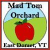 Mad Tom Orchard - East Dorset, Vermont